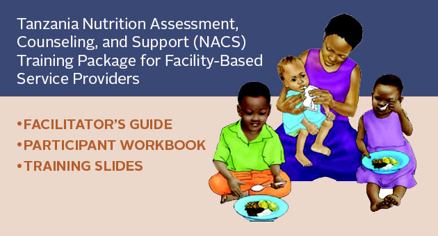 Tanzania Nutrition Assessment, Counseling, and Support (NACS) Training Package for Facility-Based Service Providers. Facilitator's Guide, Participant Workbook, Training Slides. illustration from slides depicting mother feeding three small children.