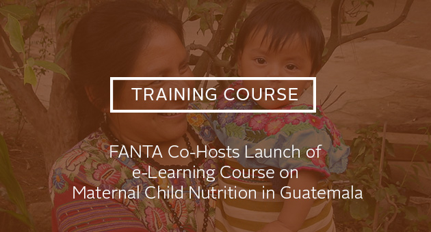 Training Course: FANTA Co-Hosts Launch of e-Learning Course on Maternal and Child Nutrition in Guatemala. Photo of mother holding baby