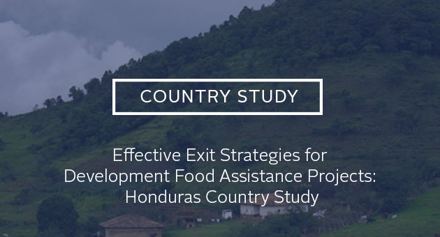 Country Study: Effective Exit Strategies for Development Food Assistance Projects: Honduras Country Study