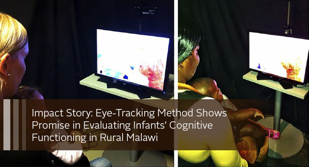 Impact Story: Eye-Tracking Method Shows Promise in Evaluating Infants' Cognitive Functioning in Rural Malawi. photo of two women each holding a baby watching a monitor