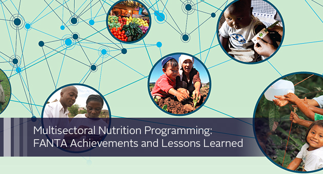 Multisectoral Nutrition Programming: FANTA Achievements and Lessons Learned. interconnected scenes of nutrition implementation