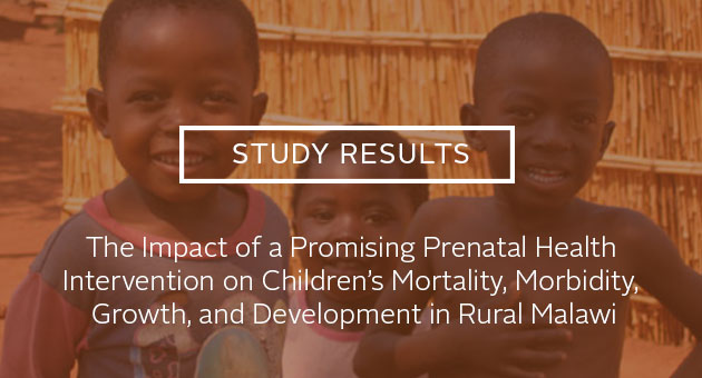 Study Results: The Impact of a Promising Prenatal Health Intervention on Children's Mortality, Morbidity, Growth, and Development in Rural Malawi. Photo of three smiling children outside.